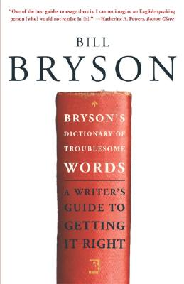 Bryson's Dictionary of Troublesome Words By Bryson, Bill
