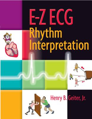 E-Z ECG Rhythm Interpretation By Geiter, Henry B., Jr.